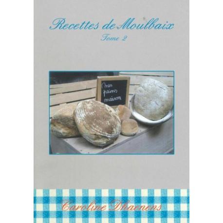 Recettes de Moulbaix – tome 2 de Caroline Dhaenens
